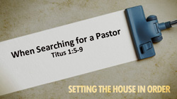When Searching for a Pastor