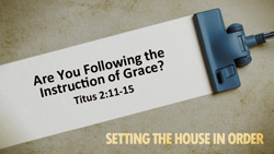 Are You Following the Instruction of Grace?