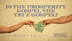 Is the Prosperity Gospel the True Gospel?