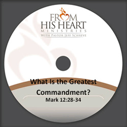 What Is the Greatest Commandment? - Mark 12:28-34