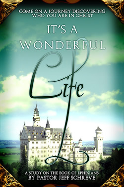 It's a Wonderful Life: Discovering Who You Are in Christ - Series