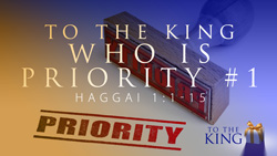 To the King Who is Priority #1
