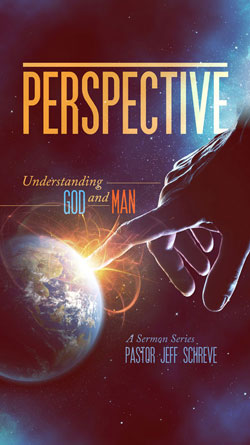 Pespective: Understanding God and Man