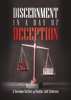Discernment in a Day of Deception - Series
