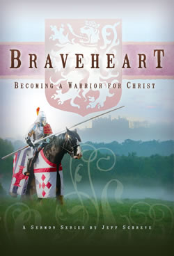 Braveheart: Becoming a Warrior for Christ - Series