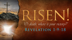 RISEN!: O Death Where is Your Victory?