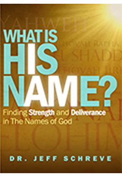 What is His Name?: Finding Strength and Deliverance in the Names of God - Series