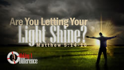 Are You Letting Your Light Shine?