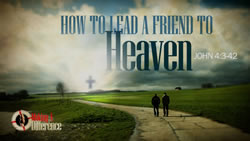 How to Lead a Friend to Heaven
