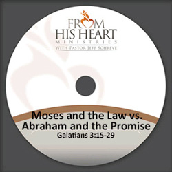 Moses and the Law vs. Abraham and the Promise