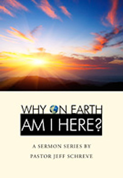 Why On Earth Am I Here - SERIES