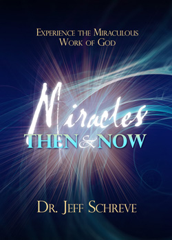 Miracles! Then & Now: Experience the Miraculous Work of God - Series