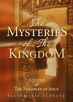 The Mysteries of the Kingdom:  A Study of the Parables of Jesus - Series