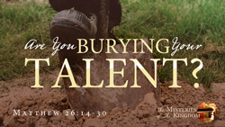 Are You Burying Your Talent?
