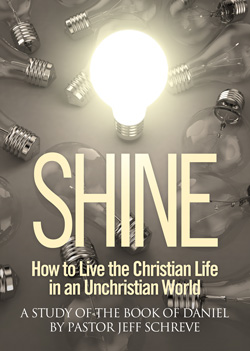 SHINE:  How to Live the Christian Life in an Unchristian World - Series
