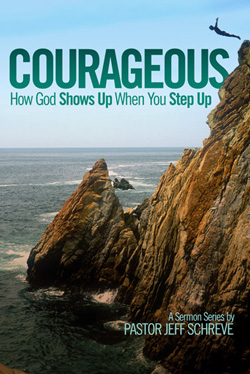 Courageous: How God Shows Up When You Step Up - SERIES