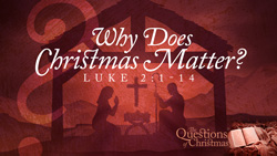 Why Does Christmas Matter?