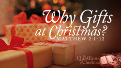 Why Gifts at Christmas?