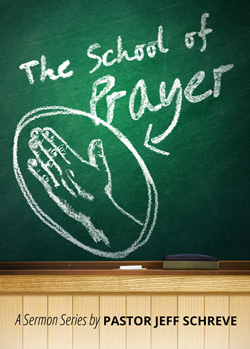 The School of Prayer - SERIES