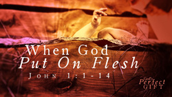 When God Put On Flesh