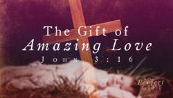 The Gift of Amazing Love