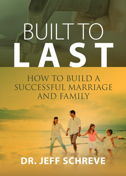 Built to Last: How to Build a Successful Marriage and Family
