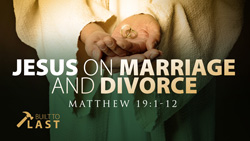 Jesus on Marriage and Divorce