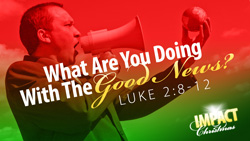 What Are You Doing with the Good News?