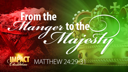 From the Manger to the Majesty