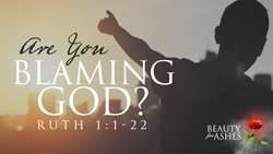 Are You Blaming God?