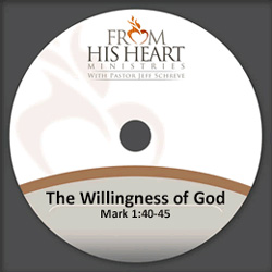 The Willingness of God - Mark 1:40-45