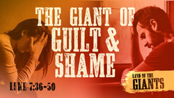 The Giant of Guilt and Shame