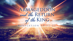 Armageddon and the Return of the King