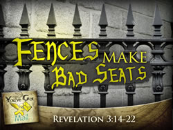 Fences Make Bad Seats (Laodicea)
