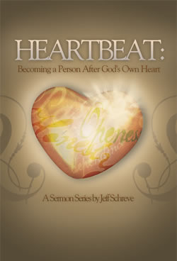 Heartbeat: Becoming a Person After God's Own Heart - Series