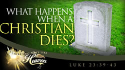 What Happens When a Christian Dies?