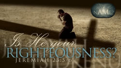 Is He Your Righteousness?