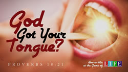 God Got Your Tongue?