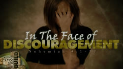 In the Face of Discouragement