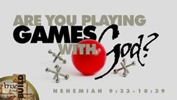 Are You Playing Games with God?