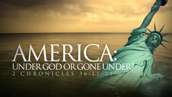 America: Under God or Gone Under?