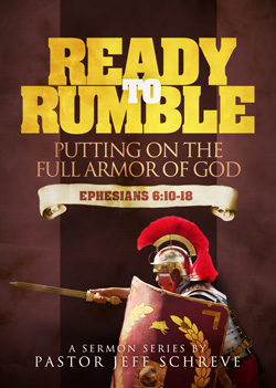 Ready to Rumble: Putting on the Full Armor of God - Series