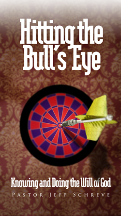 Hitting the Bull's-Eye: How to Know and Do the Will of God - Booklet PDF