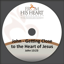 John - Getting Close to the Heart of Jesus