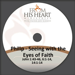 Philip - Seeing with the Eyes of Faith