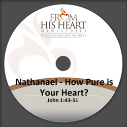 Nathanael - How Pure is Your Heart?