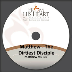 Matthew - The Dirtiest Disciple