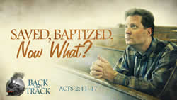 Saved, Baptized, Now What?