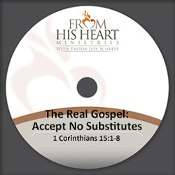 The Real Gospel: Accept No Substitutes