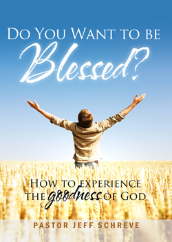 Do You Want to Be Blessed? : How to Experience the Goodness of God - Series